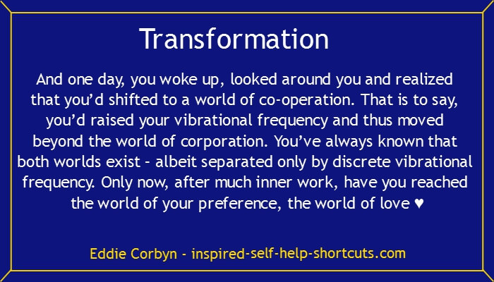The info on this self help websites page will help you to transform yourself and thereby shift to a world of love.