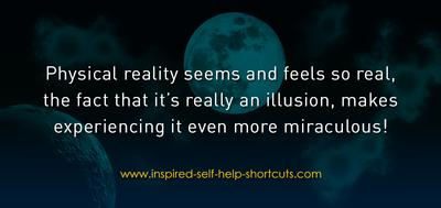 <em>Appreciate the Miracle of Physical Reality.</em>